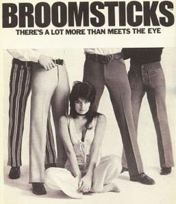 advertisement from 1971 for Broomsticks Men's Slacks. Broomsticks Slacks were a product of Glen Oaks in New York City